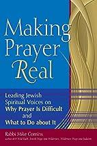 Making Prayer Real: Leading Jewish Spiritual…