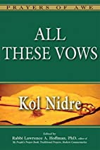 All These Vows--Kol Nidre (Prayers of Awe)…