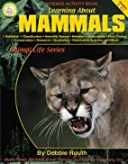 Learning About Mammals, Grades 4 - 8…