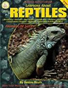 Learning About Reptiles by Debbie Routh
