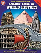 Amazing Facts in World History, Grades 5 - 8…