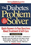 Touchette Ph.D., Nancy: The Diabetes Problem Solver: Quick Answers to Your Questions about Treatment and Self-Care