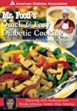 Ginsburg, Art: Mr. Food's Quick & Easy Diabetic Cooking: Over 150 Recipes Everybody Will Love