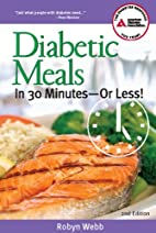 Diabetic Meals in 30 Minutes--Or Less! by…