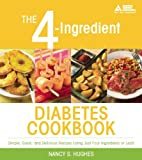 The 4-Ingredient Diabetes Cookbook by Nancy…