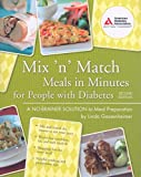 Gassenheimer, Linda: Mix 'n' Match Meals in Minutes for People with Diabetes: A No-Brainer Solution to Meal Preparation