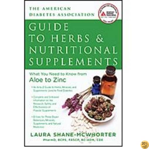 American Diabetes Association Guide to Herbs and Nutritional Supplements: What You Need to Know from Aloe to Zinc