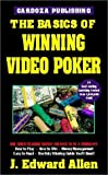 Allen, J. Edward: The Basics of Winning Video Poker