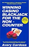Cardoza, Avery: Winning Casino BlackJack for the Non-Counter