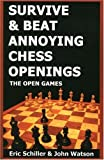 Eric Schiller: Survive & Beat Annoying Chess Openings