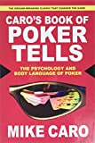 Caro, Mike: Caro's Book of Poker Tells: The Psychology and Body Language of Poker