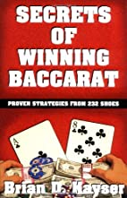 Secrets of Winning Baccarat by Brian Kaysar