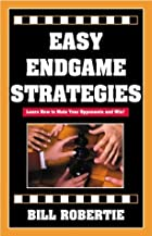 Easy Endgame Strategies by Bill Robertie