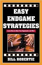 Easy Endgame Strategies by Bill Robertie