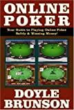 Brunson, Doyle: Online Poker: Your Guide To Playing Online Poker Safely & Winning Money