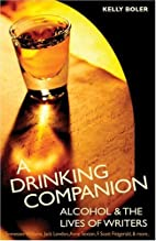 A Drinking Companion: Alcohol and Writers'…