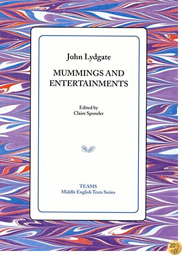 Mummings and Entertainments (Middle English Texts)