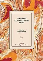 The York Corpus Christi Plays (Middle…