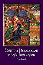 Demon Possession in Anglo-Saxon England…