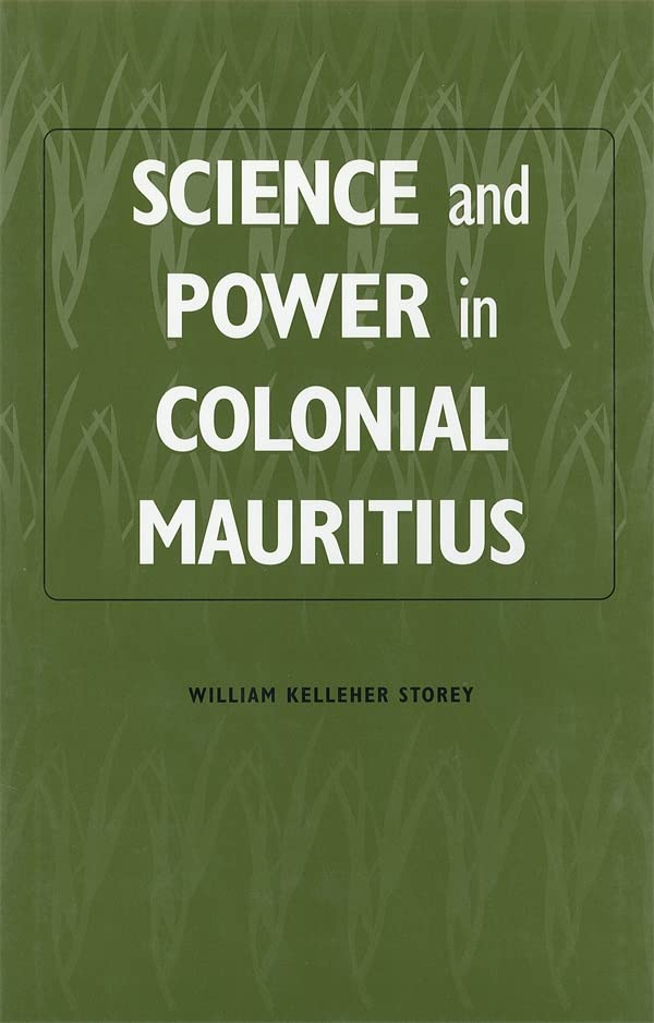 science-and-power-in-colonial-mauritius-rochester-studies-in-african-history-and-the-diaspora