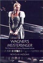 Wagner's Meistersinger Performance ,…