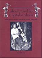 Labour, land, and capital in Ghana : from&hellip;