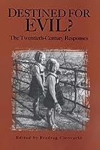 Destined for evil? : the twentieth-century…