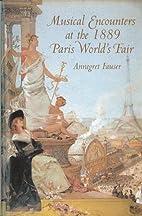 Musical Encounters at the 1889 Paris…