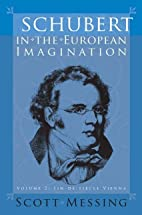 Schubert in the European Imagination: Volume…