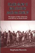 Sudan's Blood Memory: The Legacy of War,…