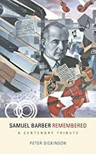 Samuel Barber Remembered: A Centenary…