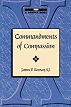 Commandments of Compassion by James F.…