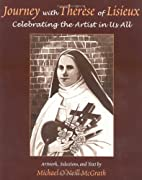 Journey With Therese of Lisieux: Celebrating…