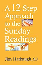 A 12-Step Approach to the Sunday Readings by…