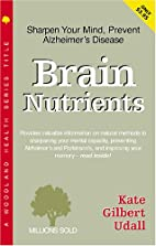 Brain Nutrients by Kate Gilbert Udall