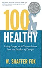 100 & Healthy: Living Longer with…