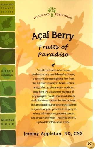 Acai Berry: Fruits of Paradise (Woodland Health)