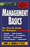 John Payne: Management Basics: The How-To Guide for Managers (Adams Critical Skills for Your Business)