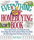 Rejnis, Ruth: The Everything Homebuying Book: From Open House to Closing the Deal, Everything You Need to Know Before You Make the Most Important Purchase of Your Life