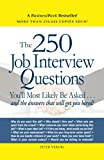 Veruki, Peter: The 250 Job Interview Questions: You'll Most Likely Be Asked...and the Answers That Will Get You Hired!