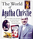 Fido, Martin: The World of Agatha Christie: The Facts and Fiction Behind the World's Greatest Crime Writer