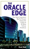 Read, Stuart: The Oracle Edge: How Oracle Corporation's Take No Prisoners Strategy Has Made an $8 Billion Software Powerhouse
