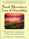 Mandelbaum, Yitta Halberstam: Small Miracles of Love & Friendship: Remarkable Coincidences of Warmth and Devotion