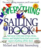 Smorenburg, Michael: The Everything Sailing Book: Sail Away With Tons of Tips, Tricks, Lessons, and Helpful Hints That Cover Every Aspect of Getting Off the Dock