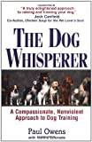 Eckroate, Norma: The Dog Whisperer: A Compassionate, Nonviolent Approach to Dog Training