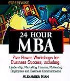 Hiam, Alexander: Streetwise 24 Hour MBA (Streetwise)