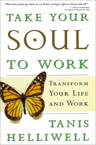 take-your-soul-to-work-transform-your-life-and-work