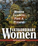 Crenshaw, Nadine: Extraordinary Women: Women Leaders Past and Present (Extraordinary Women)