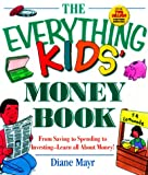 Diane Mayr: The Everything Kids' Money Book (Everything Kids')