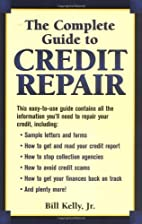 The Complete Guide To Credit Repair by Bill…